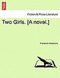 Two Girls. [A Novel.] Vol. II