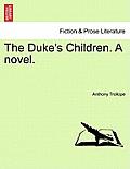 The Duke's Children. a Novel. Vol. III