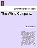 The White Company. Vol. I