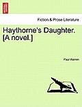 Haythorne's Daughter. [A Novel.]