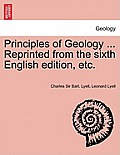 Principles of Geology ... Reprinted from the Sixth English Edition, Etc.