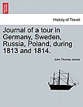 Journal of a Tour in Germany, Sweden, Russia, Poland, During 1813 and 1814.Vol. II.