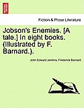 Jobson's Enemies. [A Tale.] in Eight Books. Book VII