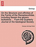 On the Structure and Affinities of the Family of the Receptaculitidae, Including Therein the Genera Ischadites ... from the Quarterly Journal of the G