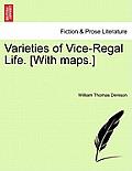 Varieties of Vice-Regal Life. [With Maps.] Vol. II