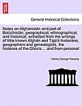 Notes on Afghanistan and Part of Baluchistan, Geographical, Ethnographical, and Historical, Extracted from the Writings of Little Known Afghan and Taj