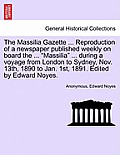 The Massilia Gazette ... Reproduction of a Newspaper Published Weekly on Board the ... Massilia ... During a Voyage from London to Sydney, Nov. 13th,