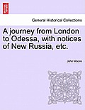 A Journey from London to Odessa, with Notices of New Russia, Etc.