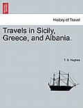 Travels in Sicily, Greece, and Albania. Vol. I. Second Edition.