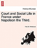 Court and Social Life in France Under Napoleon the Third. Vol. II