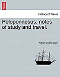 Peloponnesus: Notes of Study and Travel.