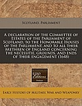 A Declaration Of The Committee Of Estates Of The Parliament Of Scotland, To The Honorable Houses Of The... by Scotland Parliament