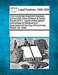 The Cincinnati Southern Railway (Cincinnati, New Orleans & Texas Pacific R'Y.): Report of the Select Committee of the Board of Legislation of the City