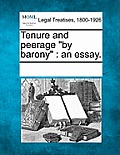 Tenure and Peerage by Barony: An Essay.