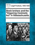 Stock Brokers and the Wagering Contracts ACT in Massachusetts.