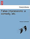 False Impressions: A Comedy, Etc.