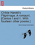 Childe Harold's Pilgrimage. a Romaunt. [Cantos I and II. with Fourteen Other Poems.] Third Edition