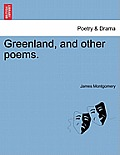 Greenland, & Other Poems. by James Montgomery