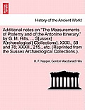 Additional Notes on the Measurements of Ptolemy and of the Antonine Itinerary, by G. M. Hills. ... S[ussex] A[rchaeological] C[ollections]. XXXI., 58