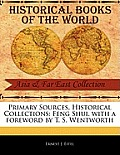 Primary Sources, Historical Collections: Feng Shui, with a Foreword by T. S. Wentworth