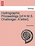 Hydrographic Proceedings [Of H.M.S. Challenger. a Letter].