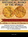 Primary Sources, Historical Collections: Facts and Fabrications about Soviet Russia, with a Foreword by T. S. Wentworth