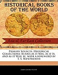 Primary Sources, Historical Collections: Burma as It Was, as It Is, and as It Will Be, with a Foreword by T. S. Wentworth