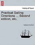 Practical Sailing Directions ... Second Edition, Improved