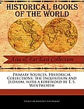 Primary Sources, Historical Collections: The Inquisition and Judaism, with a Foreword by T. S. Wentworth