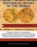 Primary Sources, Historical Collections: Diary of a Tour in Greece, Turkey, Egypt and the Holy Land, Volume I, with a Foreword by T. S. Wentworth