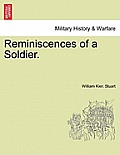 Reminiscences of a Soldier. Vol. II