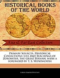 Primary Sources, Historical Collections: Life and Teachings of Zoroaster, the Great Persian, with a Foreword by T. S. Wentworth