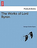 The Works of Lord Byron. Vol. III