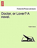 Doctor, or Lover? a Novel. Vol. I.