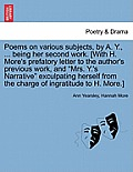Poems on Various Subjects, by A. Y., ... Being Her Second Work. [With H. More's Prefatory Letter to the Author's Previous Work, and Mrs. Y.'s Narrativ