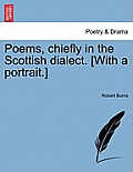 Poems, Chiefly in the Scottish Dialect. [With a Portrait.] Vol. I. New Edition, Considerably Enlarged