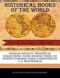 Primary Sources, Historical Collections: From Ancient Israel to Modern Judaism, with a Foreword by T. S. Wentworth
