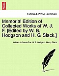 Memorial Edition of Collected Works of W. J. F. [Edited by W. B. Hodgson and H. G. Slack.]