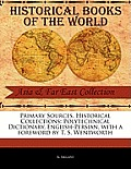 Primary Sources, Historical Collections: Polytechnical Dictionary, English-Persian, with a Foreword by T. S. Wentworth