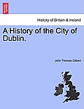 A History of the City of Dublin. Vol. III