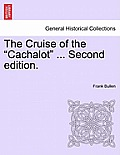 The Cruise of the Cachalot ... Second Edition.