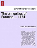 The Antiquities of Furness ... 1774. a New Edition with Additions.