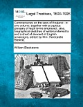 Commentaries on the Laws of England: In One Volume, Together with a Copious Glossary of Legal Terms Employed; Also, Biographical Sketches of Writers R