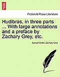 Hudibras, in Three Parts ... with Large Annotations and a Preface by Zachary Grey, Etc. Vol. II.