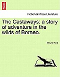 The Castaways: A Story of Adventure in the Wilds of Borneo.