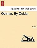 Othmar. by Ouida. Vol. I.