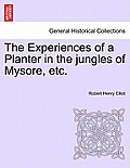 The Experiences of a Planter in the Jungles of Mysore, Etc. Vol. II