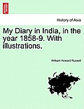 My Diary in India, in the Year 1858-9. with Illustrations. Vol. I.