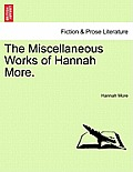 The Miscellaneous Works of Hannah More. Vol. II