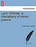Lyric Chimes: A Miscellany of Minor Poems.